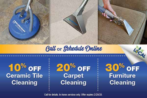 10% off ceramic tile cleaning - 20% off carpet cleaning - 30% off furniture cleaning - expires 02/29/20